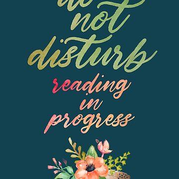 DO NOT DISTURB: READING IN PROGRESS by aimeereads