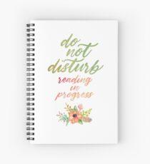 DO NOT DISTURB: READING IN PROGRESS Spiral Notebook