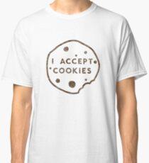 I Accept Cookies Classic T-Shirt