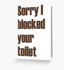 Bad taste greeting cards redbubble sorry i blocked your toilet greeting card m4hsunfo