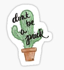 Don't be a prick Sticker