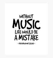 Life Without Music Quote - Nietzsche Photographic Print