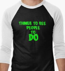 Things to see People to do Men's Baseball ¾ T-Shirt