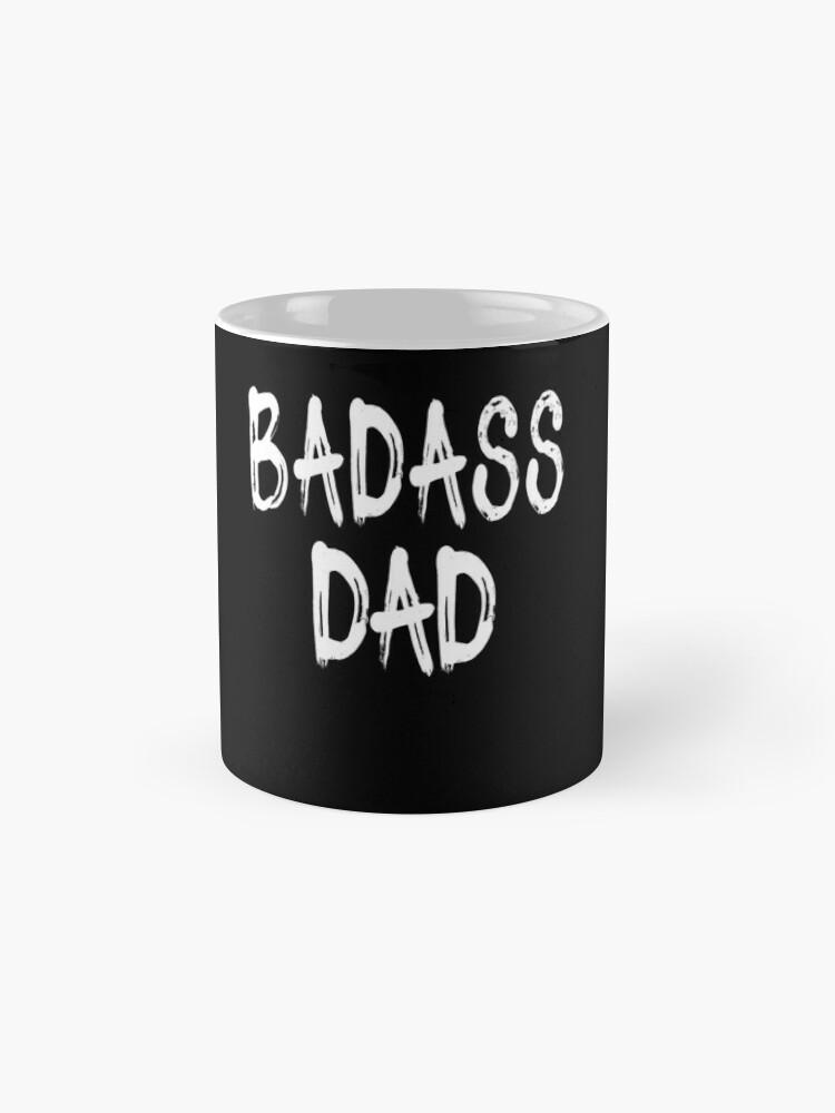 Vista alternativa de Taza Badass Dad Funny Daddy Design