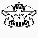 Stars are born in February (Birthday Present / Birthday Gift / Black) by MrFaulbaum