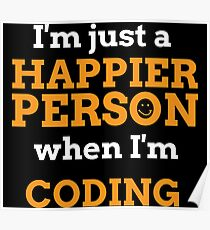 Happier Person Coding. Gifts for Coders. Poster