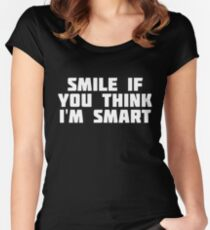 Smile If You Think I'm Smart | Happy Funny T-Shirt Women's Fitted Scoop T-Shirt