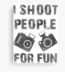 I shoot people for fun Canvas Print