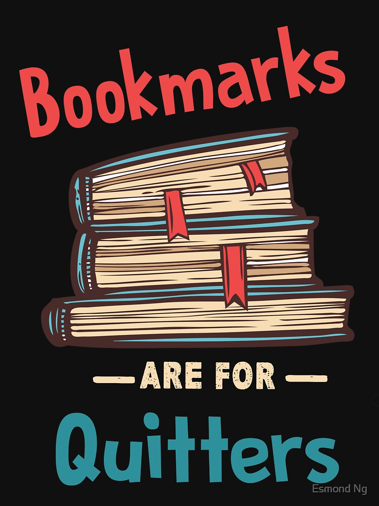 Image result for bookmarks are for quitters