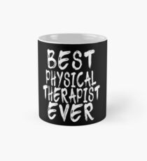 Best Physical Therapist Ever Taza clásica
