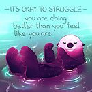 """""""You Are Doing Better Than You Feel Like You Are"""" Otter by thelatestkate"""