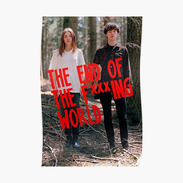 The end of the fxxxing world Poster