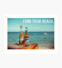 Find Your Beach Art Print