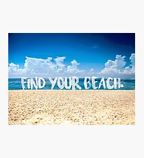 Find Your Beach Ocean Poster Photographic Print