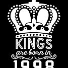 Birthday Boy Shirt - Kings Are Born In 1998 by wantneedlove