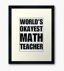 World's Okayest Math Teacher Coffee Mug Framed Print