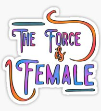 The Force is Female! Sticker