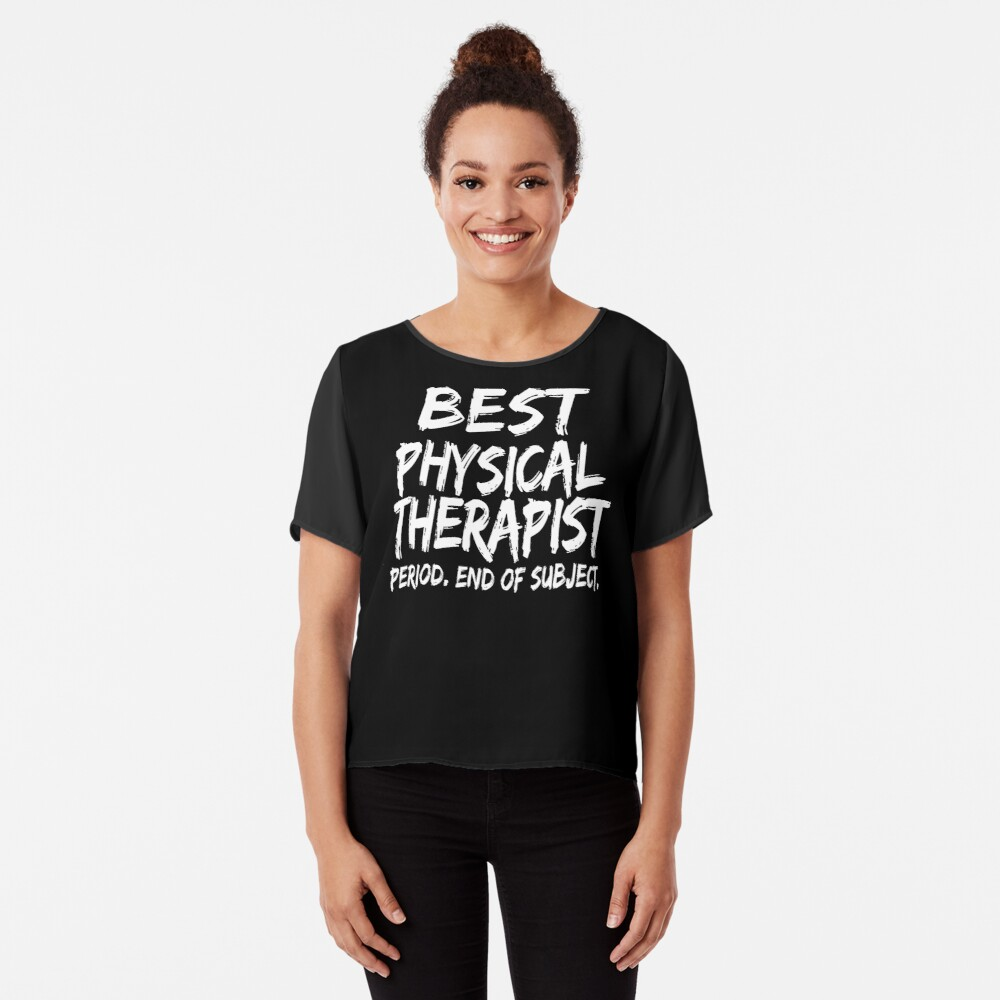 Best Physical Therapist Period End of Subject Blusa