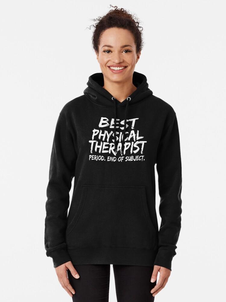 Vista alternativa de Sudadera con capucha Best Physical Therapist Period End of Subject