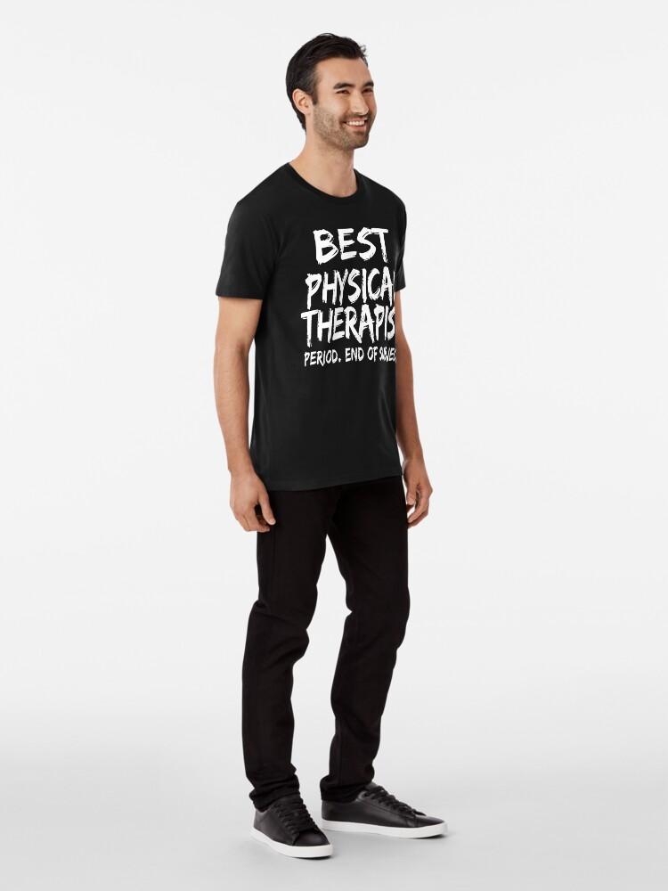 Vista alternativa de Camiseta premium Best Physical Therapist Period End of Subject