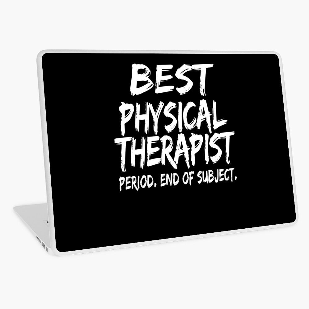 Best Physical Therapist Period End of Subject Vinilo para portátil