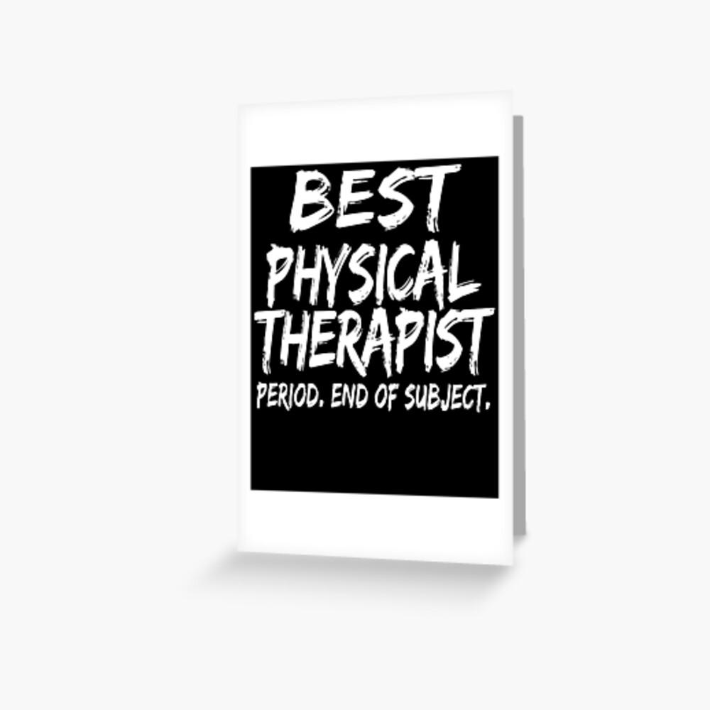 Best Physical Therapist Period End of Subject Tarjetas de felicitación