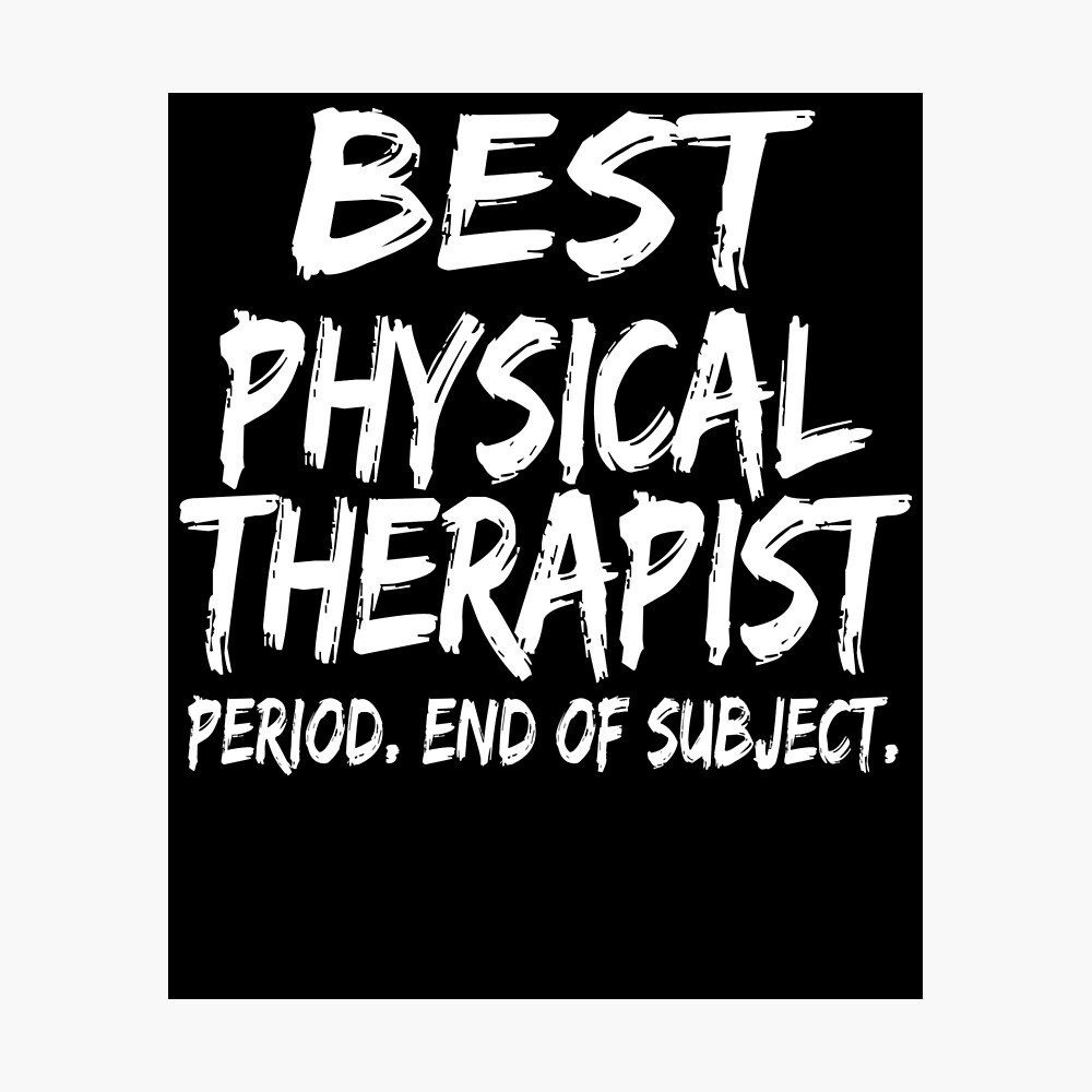 Best Physical Therapist Period End of Subject Lámina fotográfica