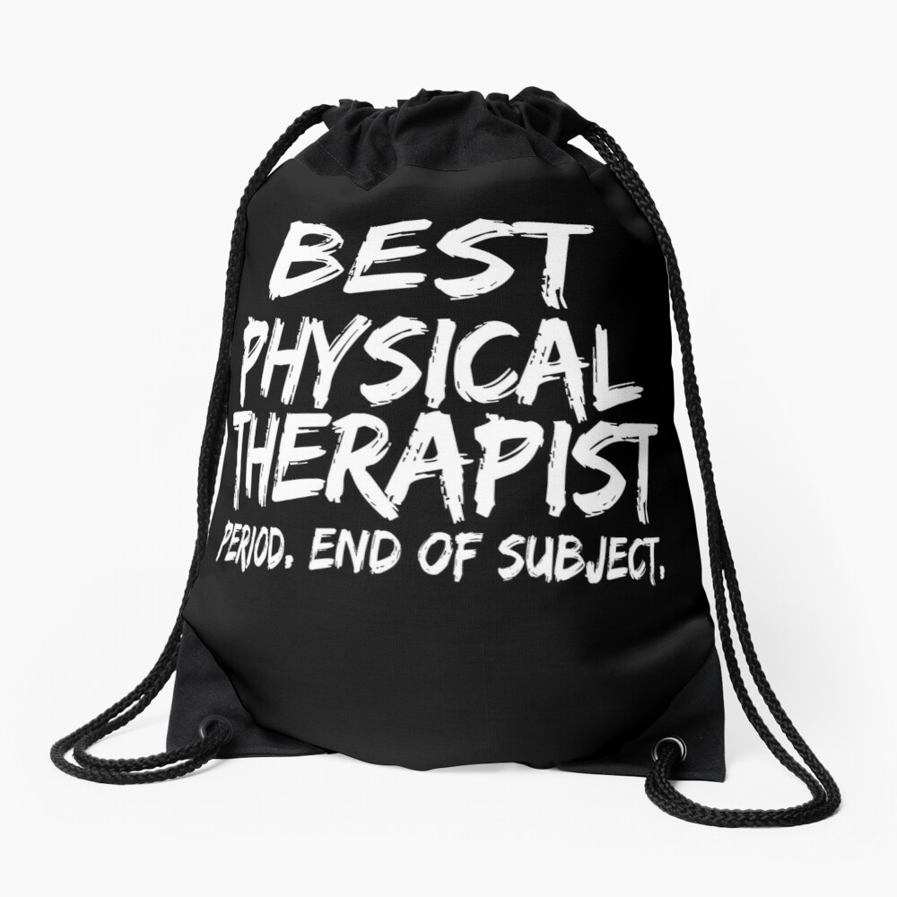 Best Physical Therapist Period End of Subject Mochila saco