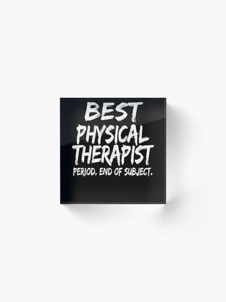 Vista alternativa de Bloque acrílico Best Physical Therapist Period End of Subject