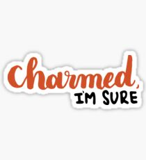 Charmed, I'm Sure - Oh, Hello Sticker