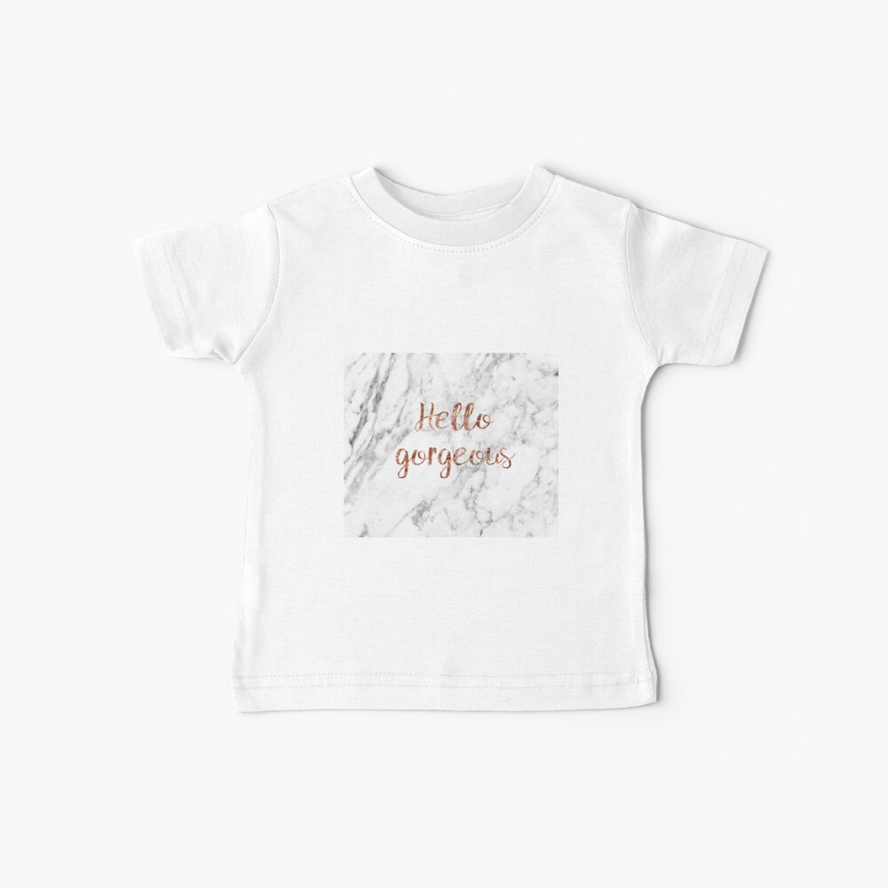 Hello gorgeous - rose gold marble Baby T-Shirt