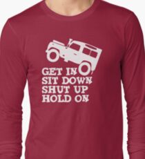 Get in Sit down Shut up Hold On' Land Rover Defender Jeep Long Sleeve T-Shirt