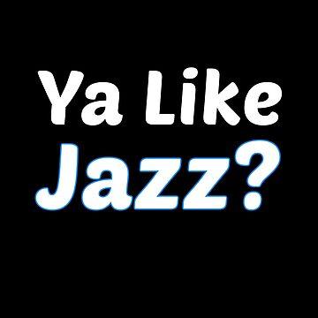 Ya like Jazz by overclock360