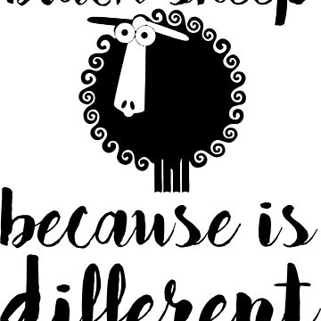 black sheep makes the difference by sepiastudyo