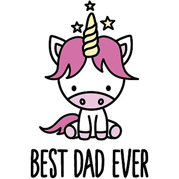 Best dad ever - cute unicorn by LaundryFactory