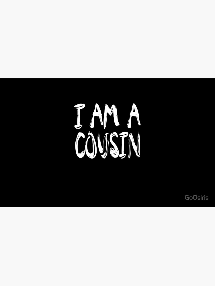 I Am A Cousin de GoOsiris