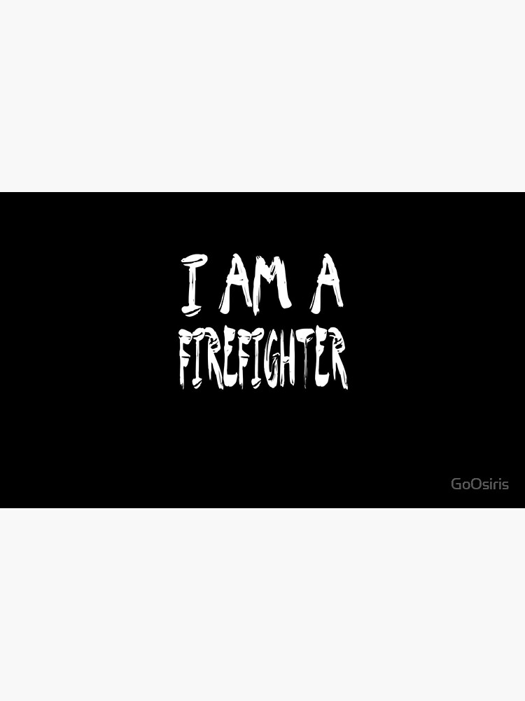 I Am A Firefighter de GoOsiris