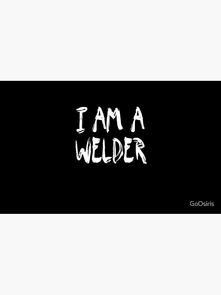 I Am A Welder de GoOsiris