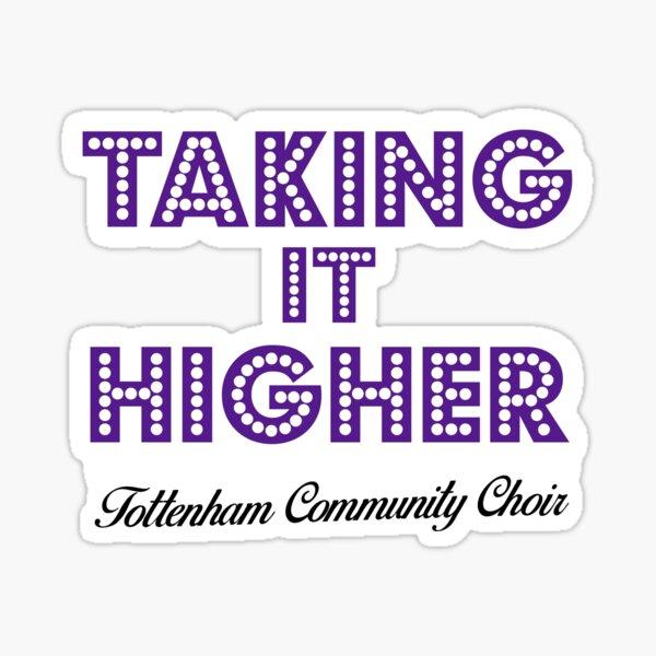Taking It Higher - Tottenham Community Choir Sticker