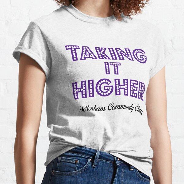Taking It Higher - Tottenham Community Choir Classic T-Shirt