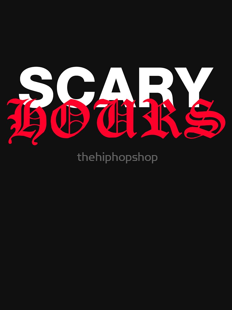 Scary Hours by thehiphopshop