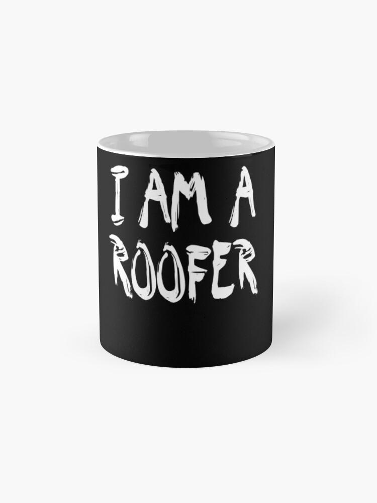 Vista alternativa de Taza I Am A Roofer