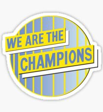 We Are the Champions Sticker