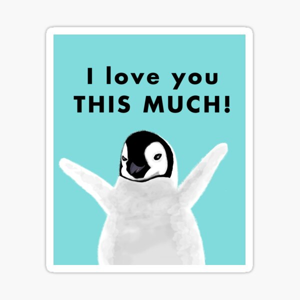 Baby Penguin I love you this much Sticker