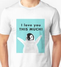 Baby Penguin I love you this much Unisex T-Shirt