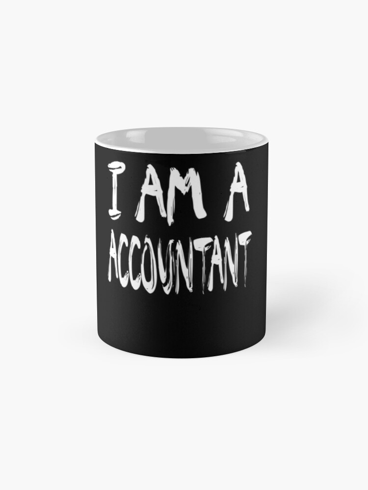 Vista alternativa de Taza I Am A Accountant