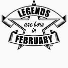 Legends are born in February (Birthday / Present / Gift / Black) by MrFaulbaum