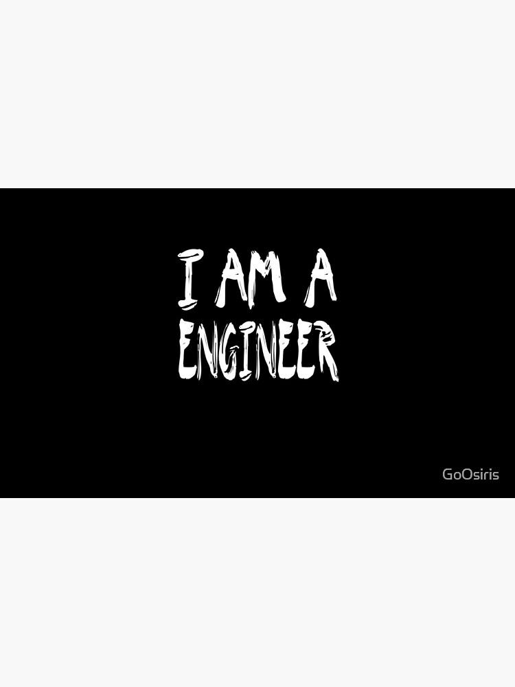 I Am A Engineer de GoOsiris