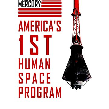 Project Mercury: America's 1st  Human Space Program by Contactlight69