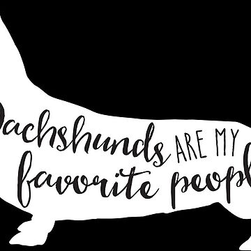 Dachshunds are my favorite people in white by starstreamdezin